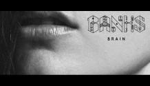 Nový videoklip k písničce Brain od talentované hvězdy Banks!