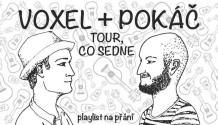 Tour co sedne od VOXELA a POKÁČE!