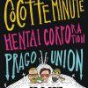 Pražskej Teplárenskej Sjezd aneb Cocotte Minute, Henti Corporation a Prago Union na turné