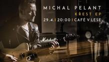 Michal Pelant pokřtí své nové EP 29. dubna v Café v Lese