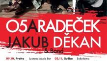 O5 a Radeček a Jakub Děkan vyrazí společně na turné