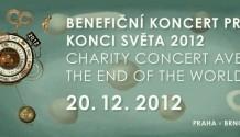 Nenechejte si ujít Benefiční Koncert Proti konci světa 2012!