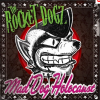 The Rocket Dogz: Mad Dog Holocaust (2009)