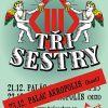 Tři sestry vyprodaly 2x Palác Akropolis Pro své fanoušky přidávají třetí koncert!!!