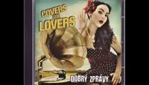 COVERS FOR LOVERS – Dobrý zprávy (2012)