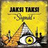 Jaksi Taksi – Signál (2011)