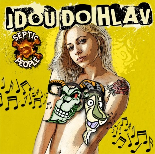 SEPTIC PEOPLE – JDOU DO HLAV (2013)