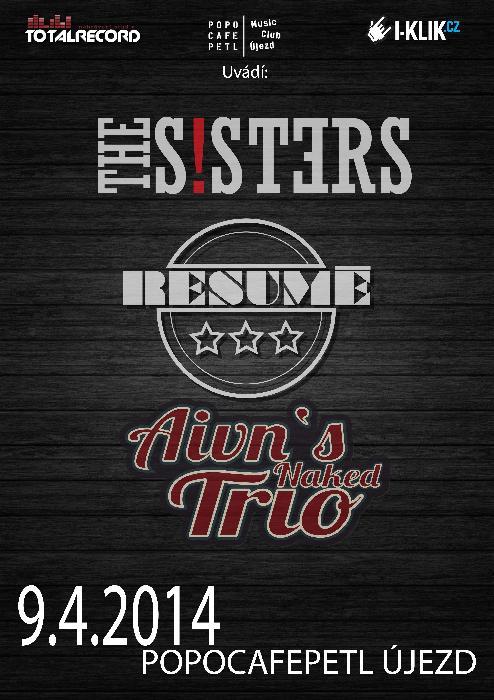 Resumé, The S!sters a Aivn's Naked Trio – neuvěřitelná kombinace!