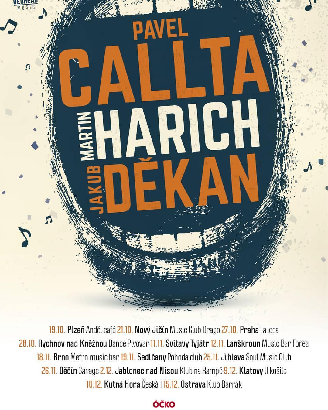PAVEL CALLTA, MARTIN HARICH a JAKUB DĚKAN výrážejí na společné turné!