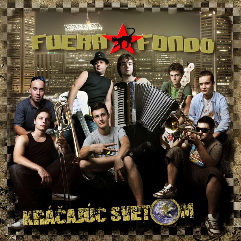 Fuera Fondo: Kráčajúc svetom (2010)